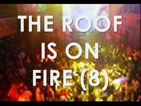 The Roof Is On Fire Remix Youtube