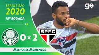 PALMEIRAS 0 X 2 SÃO PAULO | MELHORES MOMENTOS | 15ª RODADA BRASILEIRÃO 2020 | ge.globo