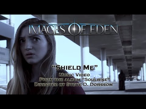 "Images of Eden- ""Shield Me"" (Official Video)"