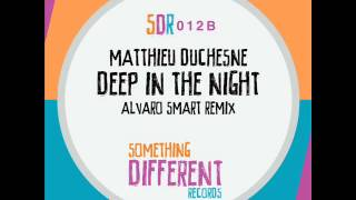 [SDR012B] Matthieu Duchesne - Deep In The Night (Alvaro Smart Remix)