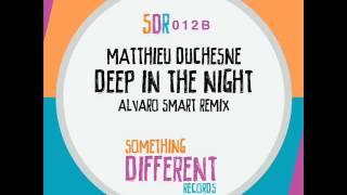 [SDR012B] Matthieu Duchesne - Deep In The Night (Alvaro Smart Remix)