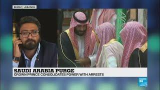 Saudi Arabia Purge: Crown Prince reshaping the country