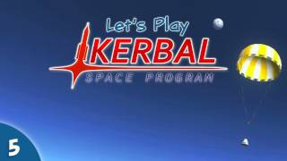 Kerbal Space Program - 05 - All About The Thrust