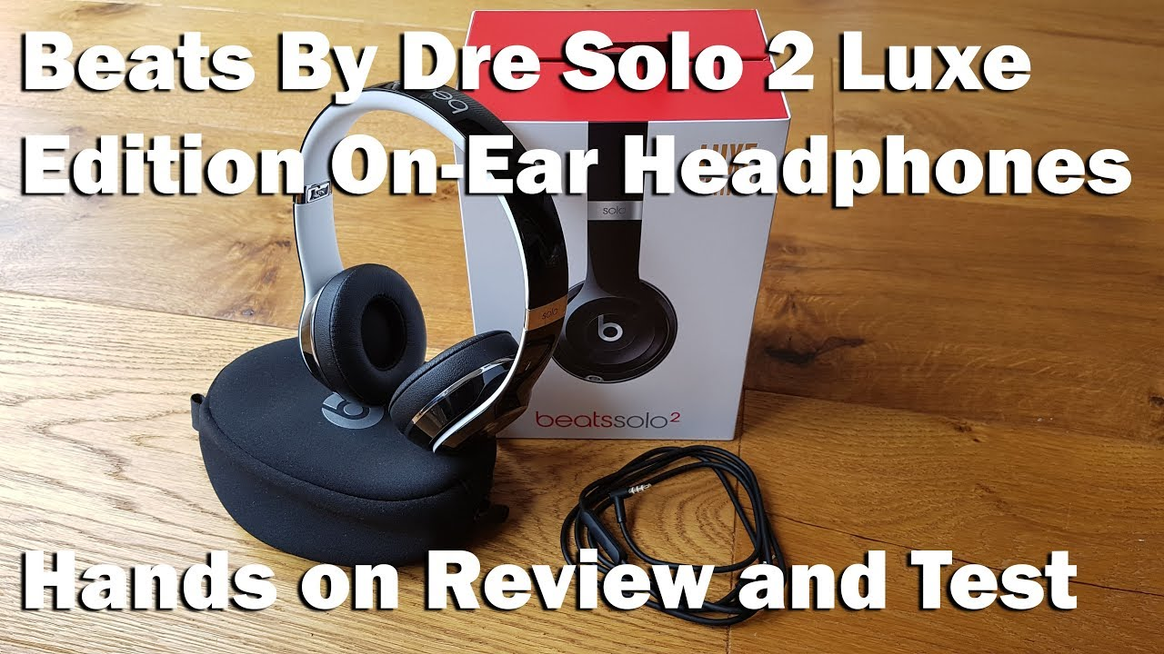 abfef99b394 Beats By Dre Solo 2 Luxe Edition On-Ear Headphones [Hands on Review ...