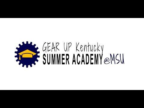 GEAR UP Kentucky Summer Academy @Murray State University 2017