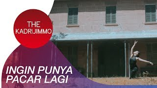 The KadriJimmo - Ingin Punya Pacar Lagi | Official Video