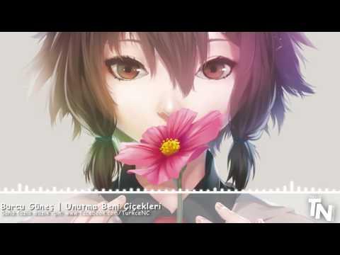 Nightcore - Unutma Beni Çiçekleri