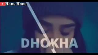 New Punjabi Sad Song Whatsapp Status Video | New Dhokha Sad status 2019💔