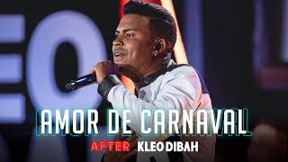 Kleo Dibah - Amor de Carnaval