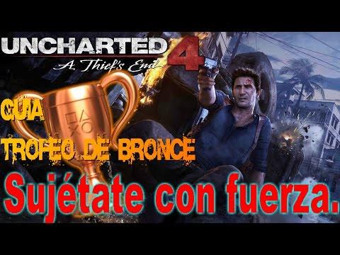 SUJETATE CON FUERZA (Vaya lío) | Trofeo de Bronce | Uncharted 4 | Guia tutorial