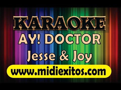 AY! DOCTOR - JESSE & JOY - KARAOKE [HD]