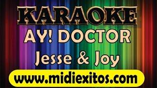 AY! DOCTOR - JESSE & JOY - KARAOKE [HD]