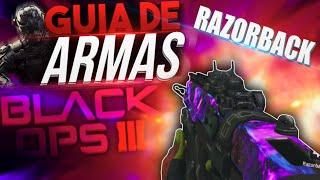 RAZORBACK - ¡GUIA DE ARMAS COMPLETA! - BLACK OPS 3 - SOKI