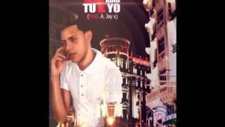 El Menol King - Tu & Yo (Prod. A.Jay X)