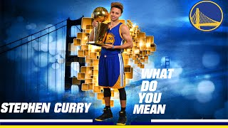 Stephen Curry | What Do You Mean