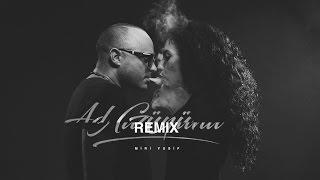 Miri Yusif - Ad Günü (Kamil & Tural Remix)
