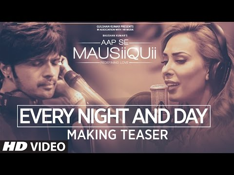 Every Night And Day Making Teaser Video | AAP SE MAUSIIQUII | Himesh Reshammiya & Lulia Vantur