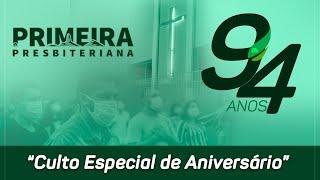 Culto especial de Aniversário, 94 anos da Primeira Igreja Presbiteriana