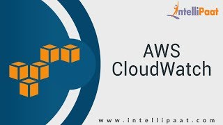 AWS CloudWatch Tutorial | AWS YouTube Video |  Intellipaat