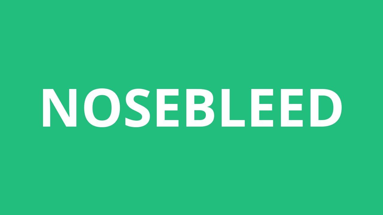 How To Pronounce Nosebleed - Pronunciation Academy - YouTube