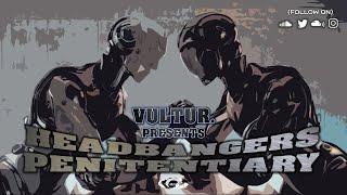 VULTUR. Presents Headbangers Penitentiary Mix