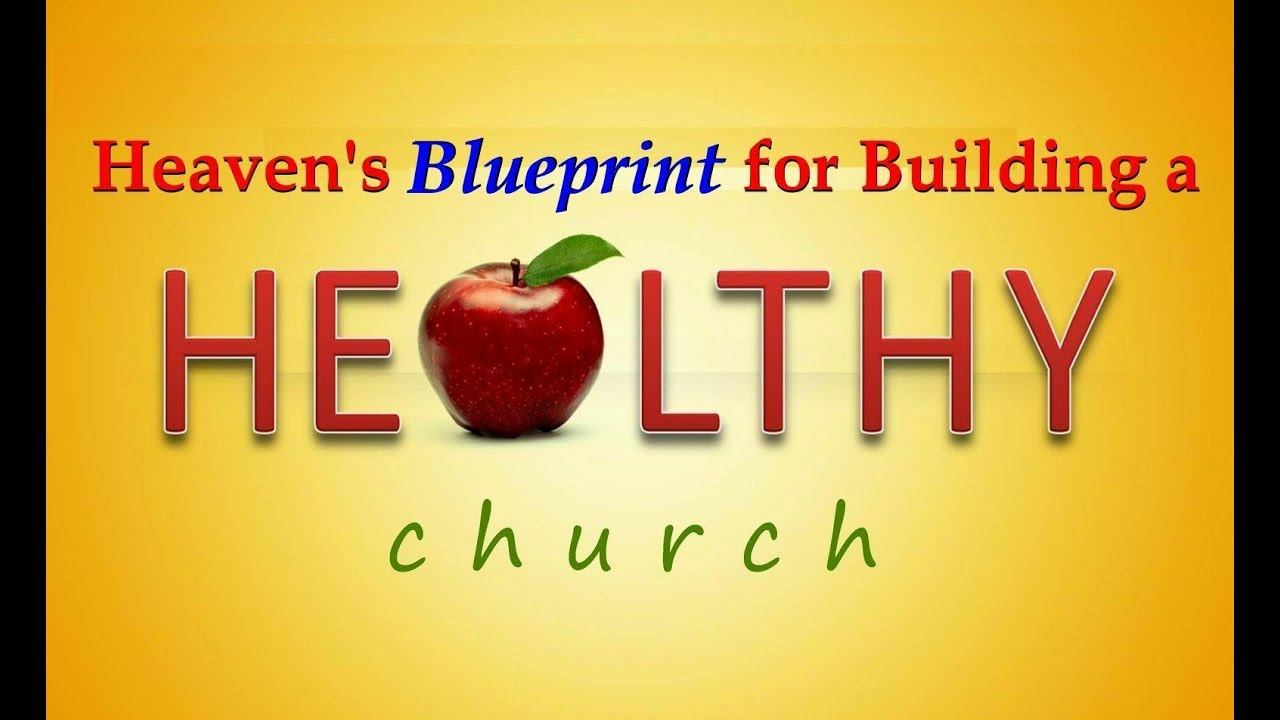 Heavens blueprint for building a healthy church 1 thessalonians heavens blueprint for building a healthy church 1 thessalonians 512 25 malvernweather Image collections