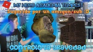 Zero Gravity, I CONTROL GRAVITY! Roblox:My hero tempest academy ElMylhamPlays