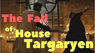 The Fall of House Targaryen