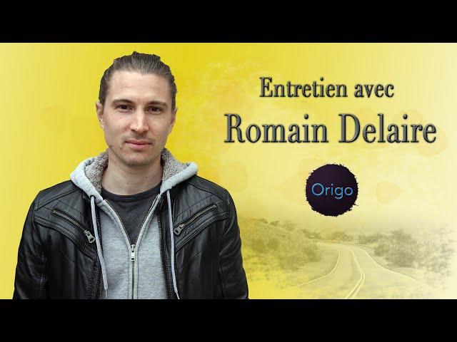 Entretien avec Romain Delaire