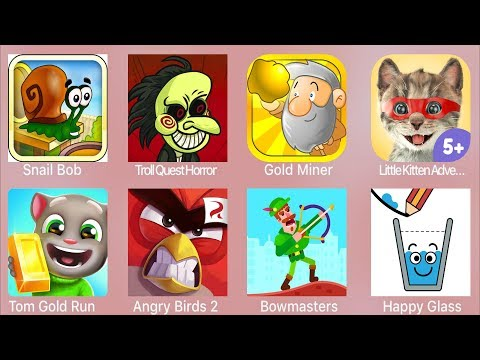 Snail Bob,Troll Quest Horror,Gold Miner,Little Kitten,Tom Gold Run,Angry Birds 2,Bowmasters