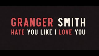 Granger Smith Hate You Like I Love You