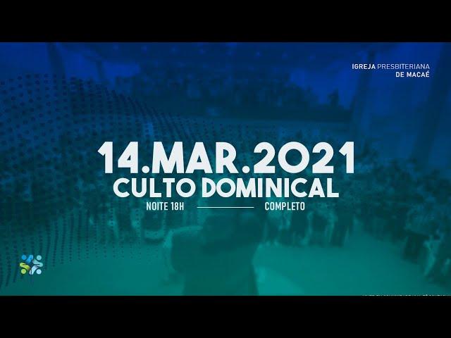 CULTO DOMINICAL  - 14/03/2021