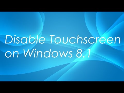 How To Disable Touchscreen On Windows 8.1