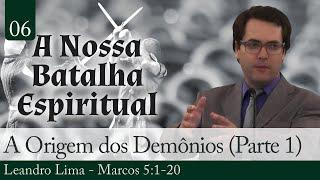 06. A Origem dos Demônios (Parte 1) - Leandro Lima