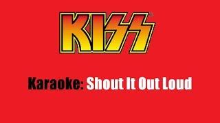 Karaoke: Kiss / Shout It Out Loud