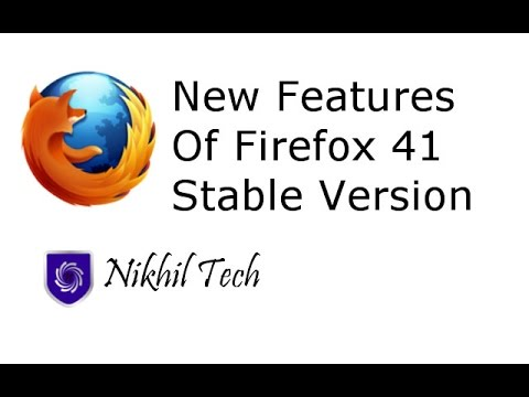 New Features Of Firefox 41 Overview Stable Version