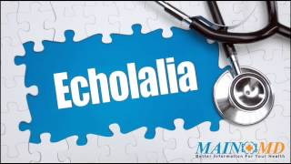 Echolalia Cure ¦ Treatment and Symptoms