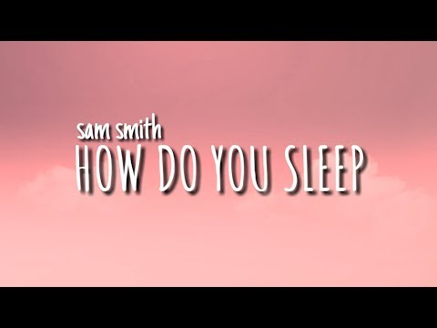 Sam smith how do you sleep lirik