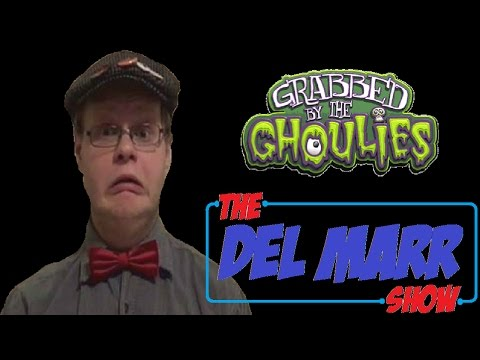 The Del Marr Show - Grabbed By The Ghoulies