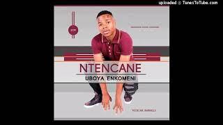 Ntencane 2019 - wawuthembeni HIT