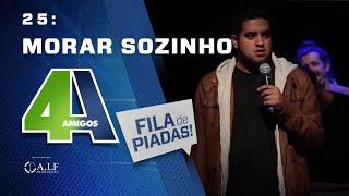 MORAR SOZINHO - FILA DE PIADAS - #25
