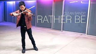 Rather Be - Clean Bandit - Violin Cover - Daniel Jang