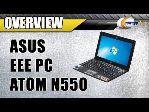 Newegg TV: ASUS Eee PC Intel Atom N550 Netbook Overview