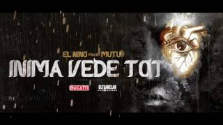 El Nino feat. Mutu - Inima vede tot (2007)