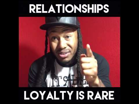 Relationships|| Loyalty Is Rare