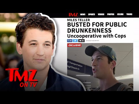 Miles Teller – Busted for Public Drunkenness! | TMZ TV