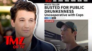 Miles Teller – Busted for Public Drunkenness! | TMZ TV