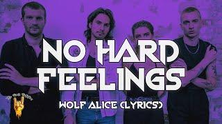 Wolf Alice - No Hard Feelings (Lyrics)