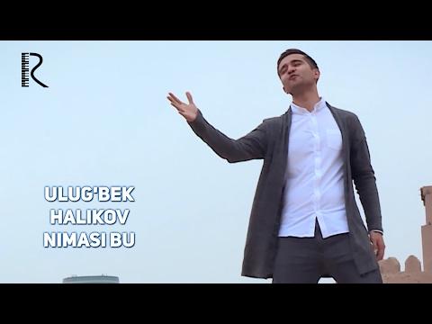 Ulug'bek Halikov - Nimasi bu | Улугбек Халиков - Нимаси бу