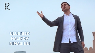Ulug Bek Halikov Nimasi Bu Улугбек Халиков Нимаси бу